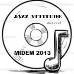 JAZZ ATTITUDE_MIDEM 2013_Podcast