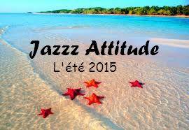 JAZZ ATTITUDE_l'été 2015